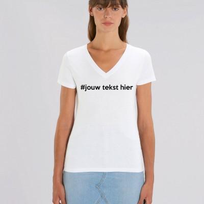 VROUWEN T-SHIRT V HALS #JOUW TEKST HIER --> ONTWERP JE EIGEN T-SHIRT