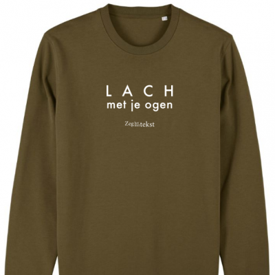 MANNEN (UNISEX)  sweater ronde hals Lach met je ogen (Zeg het met tekst)