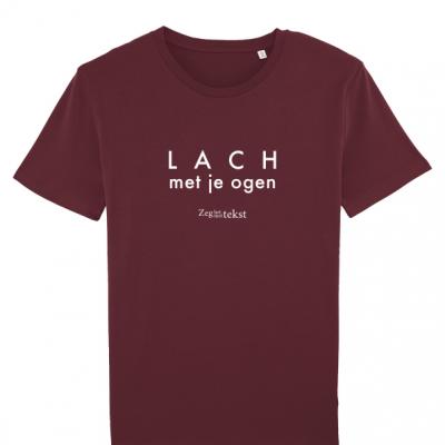 MANNEN (UNISEX) t-shirt ronde hals Lach Met je ogen (Zeg het met tekst)