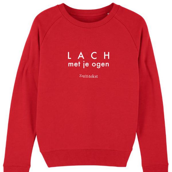 VROUWEN sweater ronde hals Lach met je ogen (Zeg het met tekst)