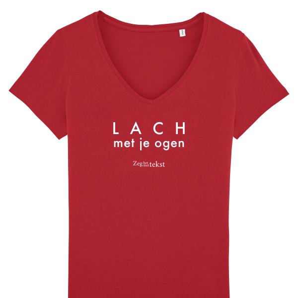 VROUWEN T-shirt v-hals Lach met je ogen (Zeg het met tekst)